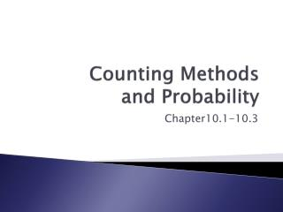 Counting Methods  and Probability