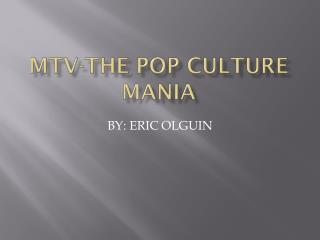 MTV-THE POP CULTURE MANIA