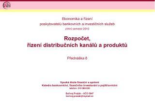 Rozpočet,   řízení distribučních kanálů a produktů