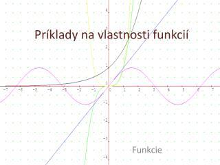 Príklady na vlastnosti funkcií