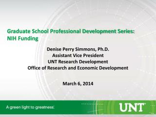 Graduate School Professional Development Series: NIH Funding Denise Perry Simmons, Ph.D.