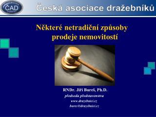 Některé netradiční způsoby prodeje nemovitostí       RNDr. Jiří Bureš, Ph.D.