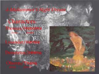 A Midsummer's Night Dream  Characters: Theseus / Hippolyta