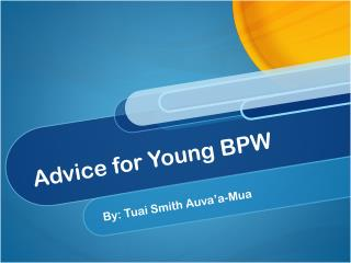 Advice for Young BPW
