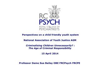 Professor Dame Sue Bailey OBE  FRCPsych  FRCPE