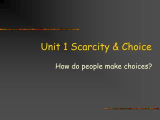Unit 1 Scarcity  Choice