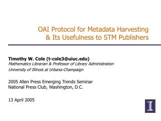 OAI Protocol for Metadata Harvesting  Its Usefulness to STM Publishers