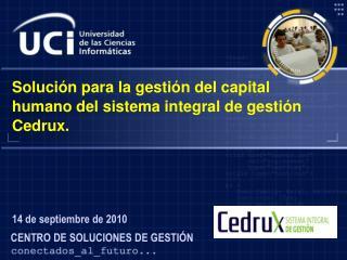 Solución para la gestión del capital humano del sistema integral de gestión  Cedrux .
