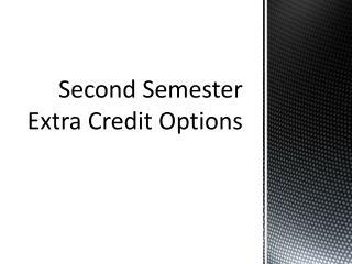 Second Semester Extra Credit Options