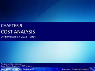 CHAPTER 9 COST ANALYSIS 2 nd  Semester, S.Y 2013 – 2014