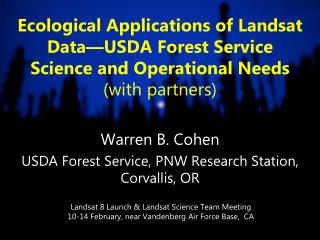 Warren B. Cohen USDA Forest Service, PNW Research Station, Corvallis, OR
