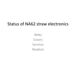Status of NA62 straw electronics