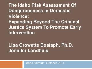 The Idaho Risk Assessment Of Dangerousness In Domestic Violence:  Expanding Beyond The Criminal Justice System To Promot