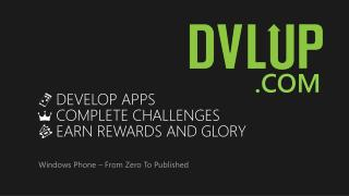 DEVELOP  APPS COMPLETE CHALLENGES EARN REWARDS AND GLORY