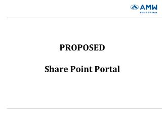 PROPOSED  Share Point Portal