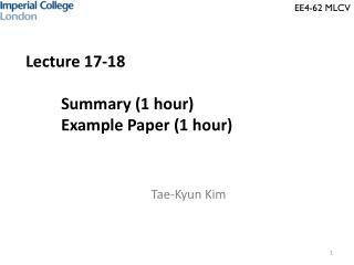 Lecture 17-18 	Summary (1 hour) Example Paper (1 hour)