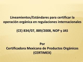 Lineamientos/Estándares para certificar la operación orgánica en regulaciones internacionales