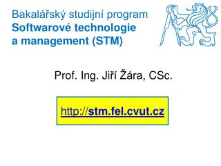 Bakal�?sk� studijn� program  Softwarov�  technologie a management (STM)