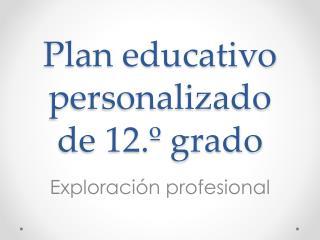 Plan educativo personalizado de 12.� grado