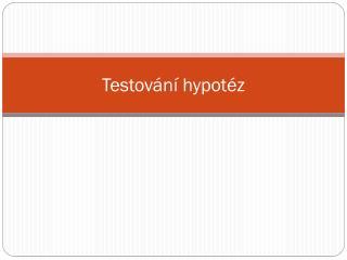 Testov�n� hypot�z
