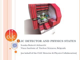 clic  detector and physics status
