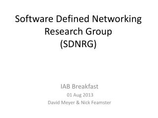 Software Defined Networking Research Group (SDNRG)