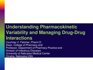 Understanding Pharmacokinetic Variability and Managing Drug-Drug Interactions