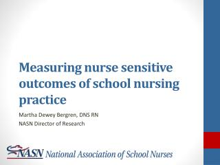 Measuring nurse sensitive outcomes  of  school  nursing practice
