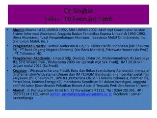 CV Singkat Lahir : 10 Februari 1968