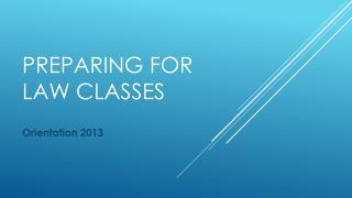 Preparing for  Law Classes