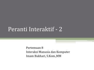 Peranti Interaktif - 2