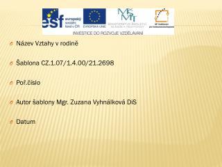 Název  Vztahy v rodině Šablona CZ.1.07/1.4.00/21.2698 Poř.číslo