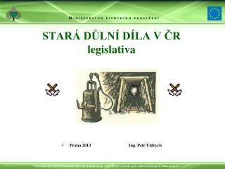 STARÁ DŮLNÍ DÍLA VČR legislativa