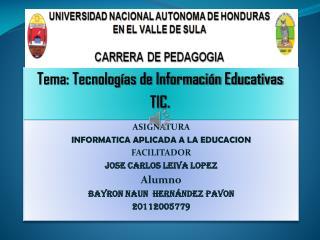 Tema: Tecnologías de Información Educativas TIC.