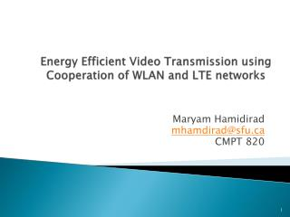 Energy Efficient Video Transmission  using Cooperation of WLAN and LTE networks
