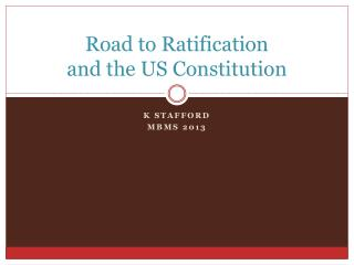 Road to Ratification and the US Constitution