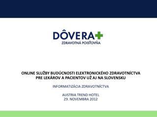 ONLINE SLUŽBY BUDÚCNOSTI ELEKTRONICKÉHO ZDRAVOTNÍCTVA  PRE LEKÁROV A PACIENTOV UŽ AJ NA SLOVENSKU
