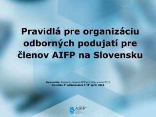 Pravidlá pre organizáciu odborných podujatí pre členov  AIFP  na  Slovensku