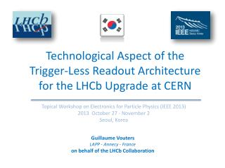 Technological Aspect of the  Trigger-Less Readout Architecture  for the  LHCb Upgrade at  CERN