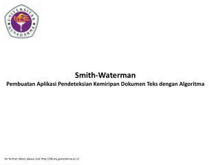 Smith-Waterman Pembuatan Aplikasi Pendeteksian Kemiripan Dokumen Teks dengan Algoritma