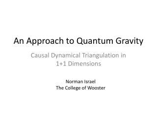 An Approach to Quantum Gravity