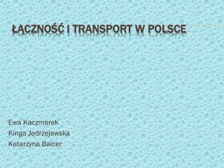 ŁĄCZNOŚĆ I TRANSPORT W POLSCE