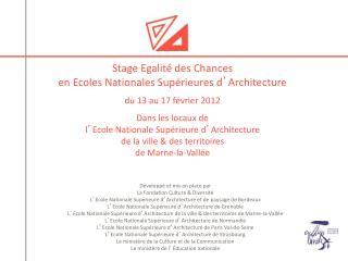 Stage Egalité des Chances  en Ecoles Nationales Supérieures d ' Architecture