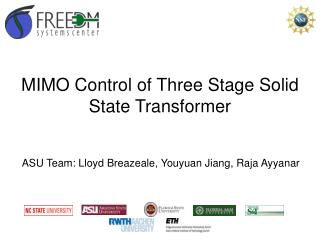 MIMO Control of Three Stage Solid State Transformer