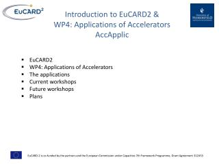 Introduction to EuCARD2 & WP4: Applications of Accelerators AccApplic