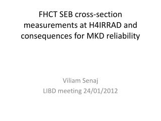 FHCT SEB cross-section measurements at H4IRRAD and consequences for MKD reliability