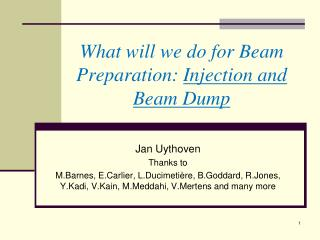 What will we do for Beam Preparation:  Injection and Beam Dump
