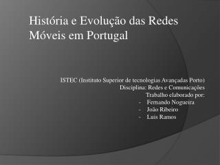 ISTEC (Instituto Superior de tecnologias Avançadas Porto) Disciplina: Redes e Comunicações