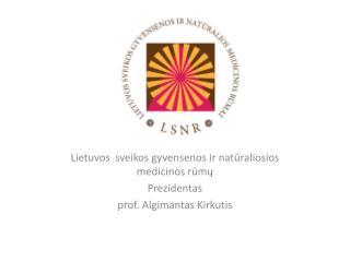 Lietuvos  sveikos gyvensenos ir natūraliosios medicinos rūmų Prezidentas