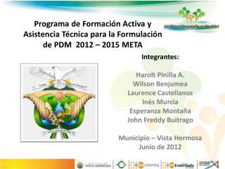 Programa de Formación Activa y Asistencia Técnica para la Formulación de PDM  2012 – 2015 META